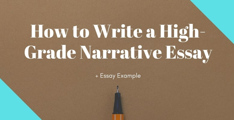 How to Write a High-Grade Narrative Essay (+ Essay Example)